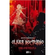 Oliver Nocturno Krevní pouta - Kniha