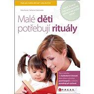 Malé děti potřebují rituály - Kniha