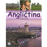 Angličtina pro 8. ročník základní školy: Hello, Kids! - Kniha