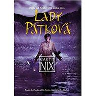 Lady Pátková: Klíče od Království, kniha pátá - Kniha