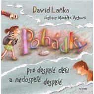 Pohádky pro dospělé děti a nedospělé dospělé - Kniha