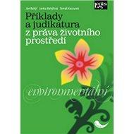 Příklady a judikatura z práva životního prostředí - Kniha