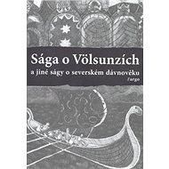 Sága o Völsunzích a jiné ságy o severském dávnověku - Kniha