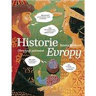 Historie Evropy: Obrazové putování