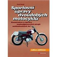 Sportovní úpravy dvoudobých motocyklů: Konstrukce a úpravy - Kniha