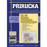 Kniha Příručka pro řidiče a opraváře automobilů III. díl: Elektrika a elektronika motorových vozidel - Kniha