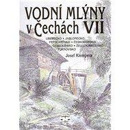 Vodní mlýny v Čechách VII.: Severní Čechy - Kniha