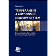 Temperament a autonomní nervový systém: Diagnostika, psychosomatika, konstituce, psychofyziologie
