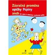 Zázračná proměna opičky Pepiny: aneb Jak opice k dobrému vychování přišla - Kniha