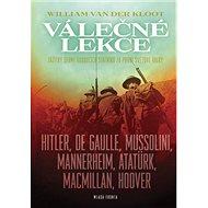 Válečné lekce: Zážitky sedmi budoucích státníků za první světové války