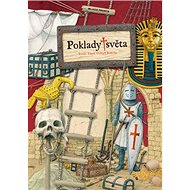 Poklady světa: Ilustrovaná příručka hledače pokladů - Kniha