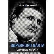 Superguru Bárta: Všehoschopní - Kniha
