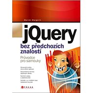jQuery bez předchozích znalostí: Průvodce pro samouky - Kniha