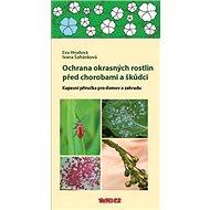 Ochrana okrasných rostlin před chorobami a škůdci - Kniha