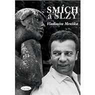 Smích a slzy Vladimíra Menšíka - Kniha
