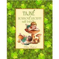 Tajné houbové recepty naší babičky - Kniha
