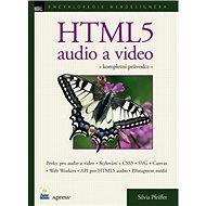 HTML5 audio a video: kompletní průvodce - Kniha