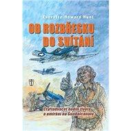 Od rozbřesku do svítání: čtyřiadvacet hodin života a umírání na Guadalcanalu - Kniha