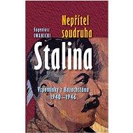 Nepřítel soudruha Stalina: Vzpomínky z Kazachstánu 1940-1946 - Kniha