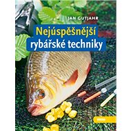 Nejúspěšnější rybářské techniky - Kniha