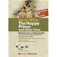 The Happy Prince and Other Tales+CD: Šťastný princ a jiné povídky - Kniha