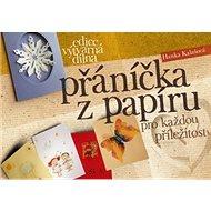 Přáníčka z papíru: pro každou příležitost - Kniha