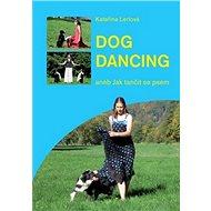 Dog Dancing - Kniha