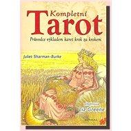Kompletní tarot: Průvodce výkladem karet krok za krokem - Kniha