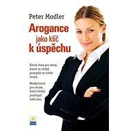 Arogance jako klíč k úspěchu - Kniha