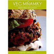 Veg mňamky: nejen pro vegan(k)y - Kniha