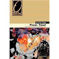 Pozor, Toxo!: Tajná učebnice praktické metodologie vědy - Kniha