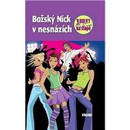 Božský Nick v nesnázích: Tři holky na stopě - Kniha