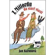 Z Mitfordu do staré vlasti - Kniha