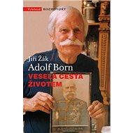 Veselá cesta životem Adolf Born - Kniha