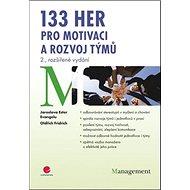 133 her pro motivaci a rozvoj týmů: 2., rozšířené vydání - Kniha