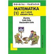 Matematika pro 7.roč.ZŠ,1.díl - Kniha