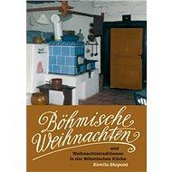 Böhmische Weihnachten: und Weihnachtstraditionen in der Böhmischen Küche - Kniha