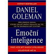 Emoční inteligence: Proč může být emoční inteligence důležitější než IQ - Kniha