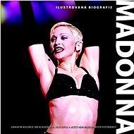 Madonna: Ilustrovaná biografie - Kniha