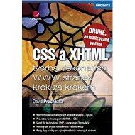 CSS a XHTML: tvorba dokonalých www stránek krok za krokem - Kniha