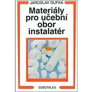 Materiály pro učební obor instalatér - Kniha