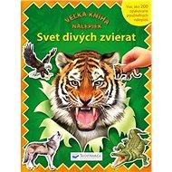Svet divých zvierat: Veľká kniha nálepiek