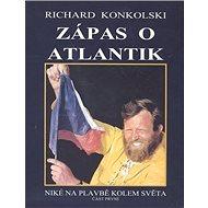 Zápas o Atlantik: Niké na plavbě kolem světa část první - Kniha