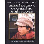 Osamělá žena osamělého mořeplavce - Kniha