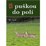 S puškou do polí - Kniha