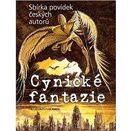 Cynické fantazie: Sbírka povídek českých autorů - Kniha