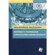 Materiály a technologie v protetickém zubním lékařství: Zubní lékařství - Kniha