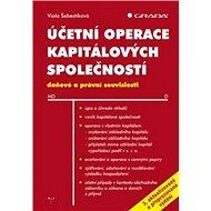 Účetní operace kapitálových společností: zcela přepracované vydání - Kniha