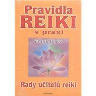 Pravidla Reiki v praxi: Rady učitelů reiki