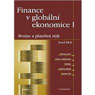 Finance v globální ekonomice I: Peníze a platební styk - Kniha